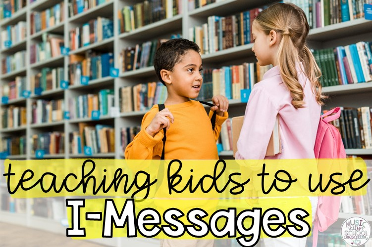 Teaching Peaceful Problem-Solving Skills with I-Messages