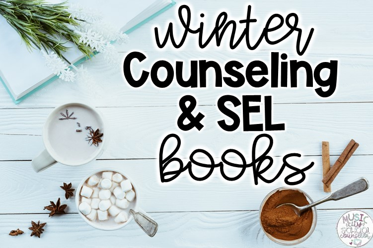Winter School Counseling & SEL Books