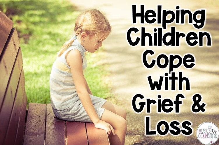 Helping Children Cope with Grief and Loss